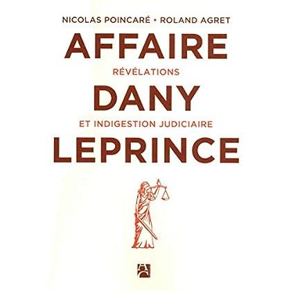 L'affaire Dany Leprince - Révélations et indigestion judiciaire