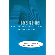 Local and Global: The Management of Cities in the Information Age by Jordi Borja (1997-04-03)