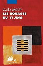 Les rouages du Yi Jing de Cyrille J-D Javary