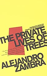 The Private Lives of Trees by Alejandro Zambra (2010-07-15)