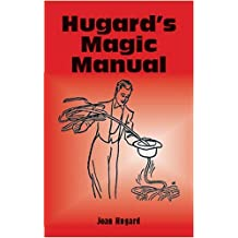 Hugard's Magic Manual (Cards, Coins, and Other Magic) by Jean Hugard (2001-08-28)