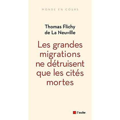Les grandes migrations ne détruisent que les cités mortes (Monde en cours)