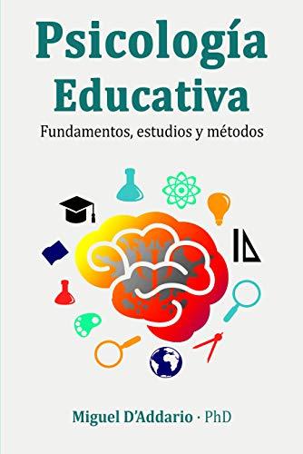 Psicología Educativa: Fundamentos, estudios y métodos eBook: D ...