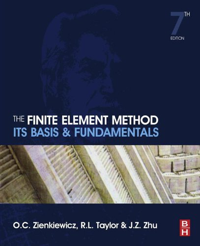The Finite Element Method: Its Basis and Fundamentals (English Edition)