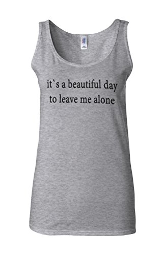 It`s a Beautiful Day To Leave Me Alone Novelty White Femme Women Tricot de Corps Tank Top Vest Gris Sportif