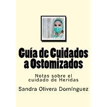 Guia de Cuidados a Ostomizados: Notas sobre el cuidado de Heridas: Volume 8