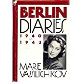 Berlin Diaries, 1940-1945 by Marie Vassiltchikov (1987-03-12)