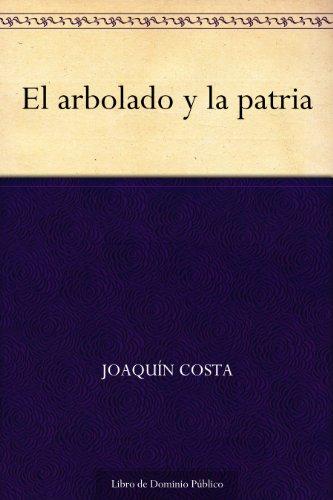 El arbolado y la patria eBook: Joaquín Costa: Amazon.es: Tienda Kindle