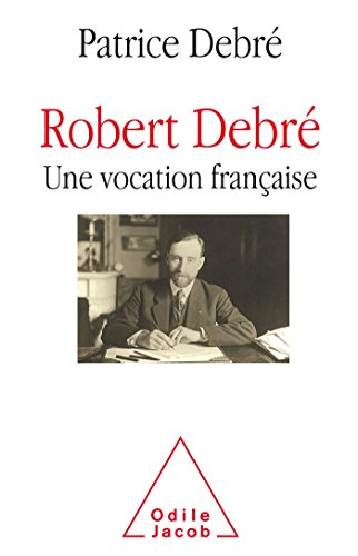 Robert Debr, une vocation franaise