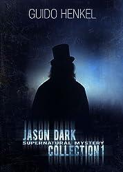 Jason Dark Supernatural Mystery Collection 1 (English Edition)
