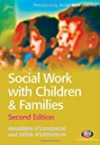 Social Work with Children and Families (Transforming Social Work Practice Series)