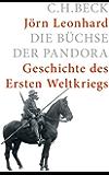 Die Büchse der Pandora: Geschichte des Ersten Weltkrieges