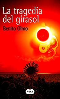 La tragedia del girasol par Benito Olmo