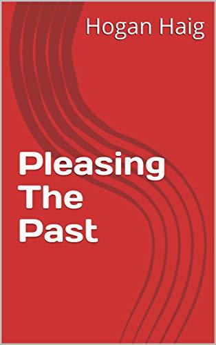 Pleasing The Past (Norwegian Edition) por Hogan Haig
