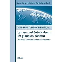 """Lernen und Entwicklung im globalen Kontext: """"""""""""Heimliche Lehrpläne"""""""" und Basiskompetenzen"""""""