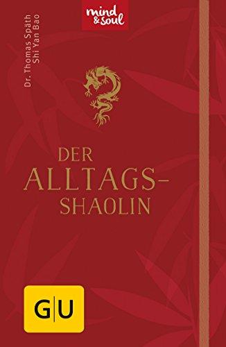 Der Alltags-Shaolin (GU Mind & Soul Handtaschenbuch) - Natürliche Schlaf-formel