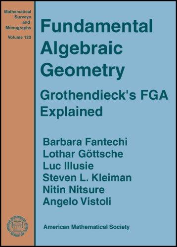 Fundamental Algebraic Geometry: Grothendieck's FGA Explained (Mathematical Surveys and Monographs (Z))