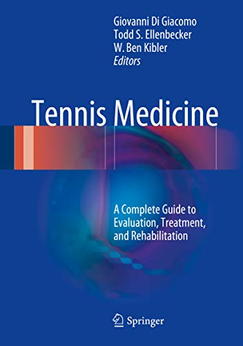 Tennis Medicine: A Complete Guide to Evaluation, Treatment, and Rehabilitation (English Edition)