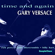 Time And Again by Gary Versace (2005-05-03)