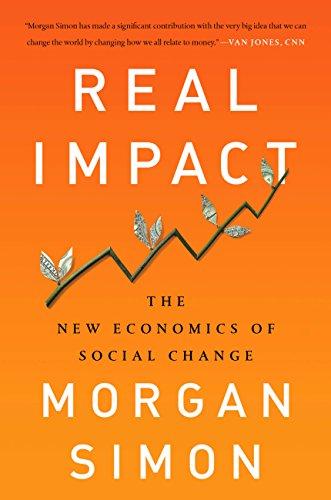 Real Impact: The New Economics of Social Change (English Edition)