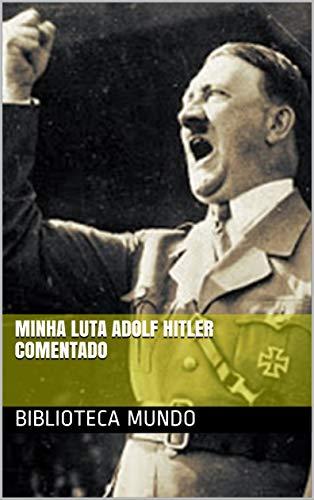 Minha Luta Adolf Hitler Comentado (Portuguese Edition)