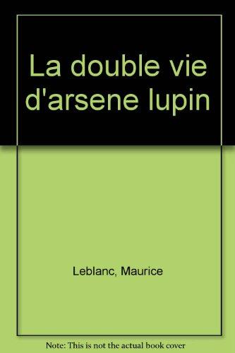 813 : LA DOUBLE VIE D'ARSENE LUPIN