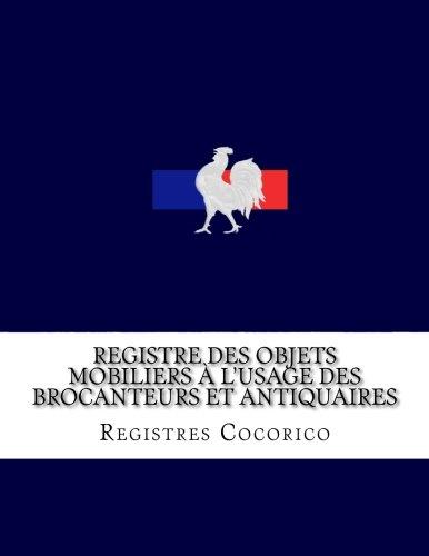 Registre des objets mobiliers à l'usage des brocanteurs et antiquaires par Registres Cocorico