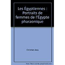 Les Égyptiennes : Portraits de femmes de l'Égypte pharaonique
