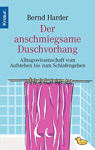 Der anschmiegsame Duschvorhang: Alltagswissenschaft vom Aufstehen bis zum Schlafengehen - Duschvorhänge Wissenschaft