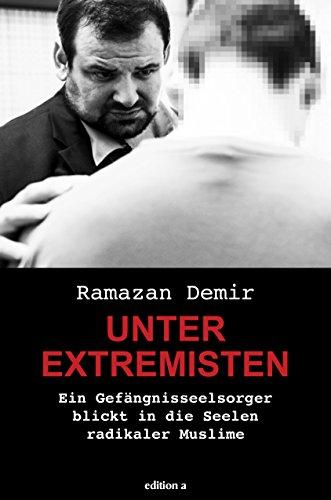 Unter Extremisten: Ein Gefängnisseelsorger blickt in die Seelen radikaler Muslime
