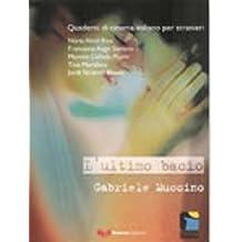 Quaderni DI Cinema Italiano: L'Ultimo Bacio