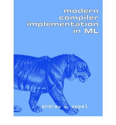 (Modern Compiler Implementation in ML) By Appel, Andrew W. (Author) Paperback on (07 , 2004)