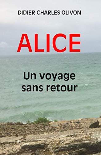 ALICE UN VOYAGE SANS RETOUR