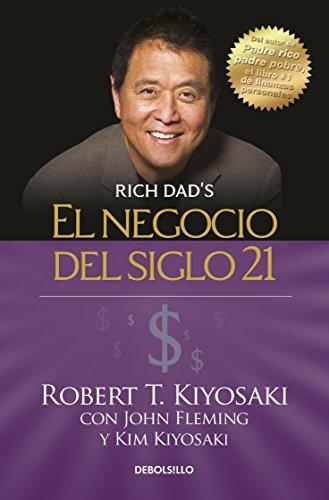 El Negocio del Siglo 21 / The Business of the 21st Century (Rich Dad) por Robert T Kiyosaki