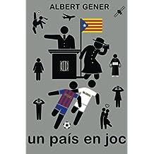 Un país en joc: Futbol, política, espionatge i independència a la Catalunya de l'any 2020 [llibre novel·la libro novela]