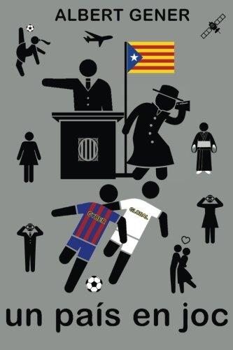 Un país en joc: Futbol, política, espionatge i independència a la Catalunya de l'any 2020 [llibre novel·la libro novela] por Albert Gener