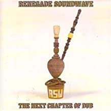 Next Chapter of Dub by RENEGADE SOUNDWAVE (1997-10-29)