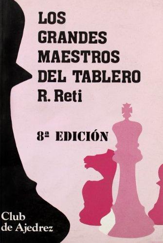 Descargar Libro Los grandes maestros del tablero (Club de Ajedrez) de Ricardo Reti