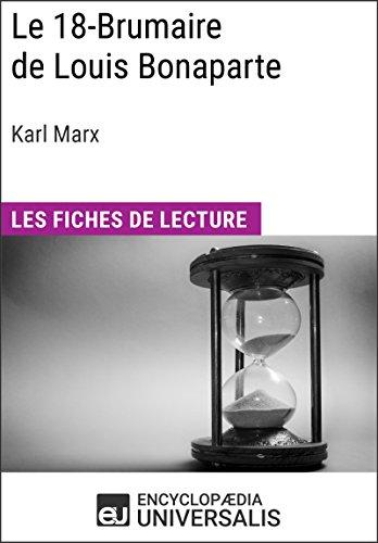 Le 18-Brumaire de Louis Bonaparte de Karl Marx: Les Fiches de lecture d'Universalis