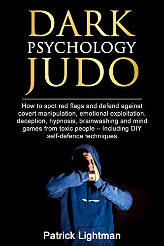Dark Psychology Secrets: How to spot red flags and defend against covert manipulation, emotional exploitation, deception, hypnosis, brainwashing and mind ... - Incl. DIY-exercises (English Edition)