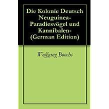 Die Kolonie Deutsch Neuguinea-Paradiesvögel und Kannibalen-
