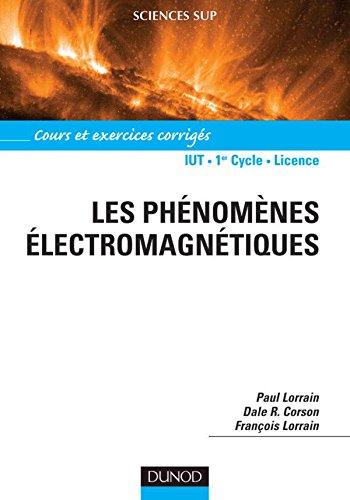 Les Phénomènes électromagnétiques : Cours, exercices et problèmes résolus