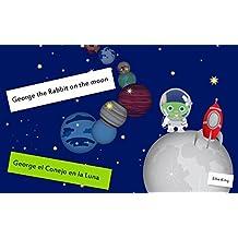 """Libros para niños:  """"George el Conejo viaja a la luna"""" : (Libros para leer, Textos cortos)"""