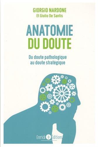Anatomie du doute : Quand trop douter fait souffrir