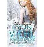 Frostfire: A Novel of the Kyndred [ FROSTFIRE: A NOVEL OF THE KYNDRED BY Viehl, Lynn ( Author ) Jan-04-2011[ FROSTFIRE: