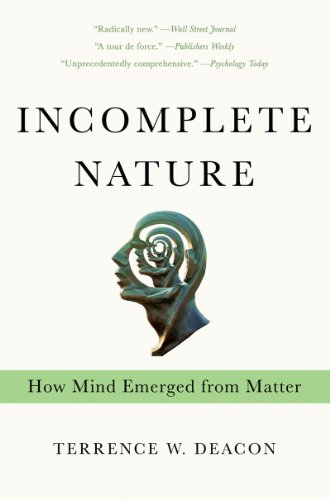 Incomplete Nature: How Mind Emerged from Matter por Terrence W. Deacon
