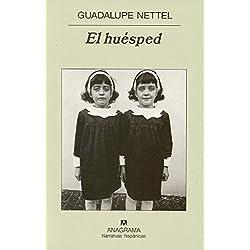 El huésped (Narrativas hispánicas) Finalista Premio Herralde de Novela 2005