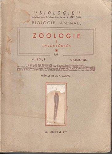 Biologie animale. Zoologie : Par H. Boué,... R. Chanton,... A l'usage des candidats aux grandes écoles biologiques... aux écoles normales supérieures... et aux concours de recrutement de l'enseignement du second degré
