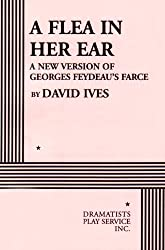 A Flea in Her Ear: A New Version of Georges Feydeau's Farce