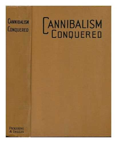 Cannibalism Conquered. Mary Slessor. Pandita Ramabai ... by E. E. Enock and J. Chappell [And H. S. Dyer. with Portraits. ]